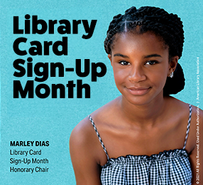 Marley Dias, Library Card Sign-Up Month Honorary Chair